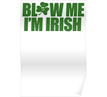 Blow Irish Funny TShirt Epic T-shirt Humor Tees Cool Tee Poster