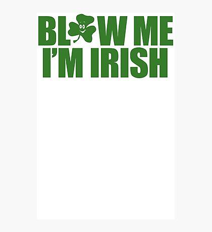 Blow Irish Funny TShirt Epic T-shirt Humor Tees Cool Tee Photographic Print