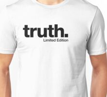 truth. {Limited Edition} Unisex T-Shirt