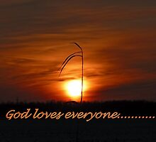 God loves everyone...... by Vickie Emms