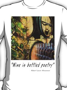 Wine is bottled poetry T-Shirt