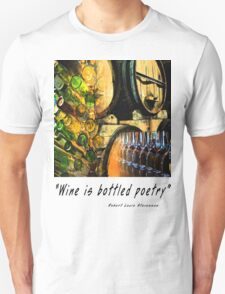 Wine is bottled poetry Unisex T-Shirt
