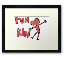PUM KIN Framed Print