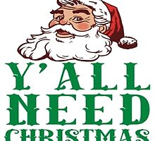 Y'All Need Xmas by ClassyThreads