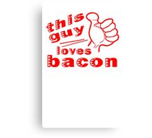 This guy loves bacon geek funny nerd Canvas Print