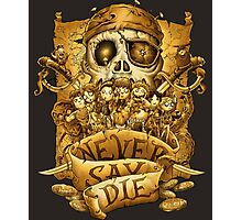 Never Say Die Photographic Print