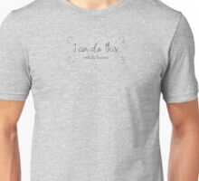 I can do this...tomorrow. Unisex T-Shirt