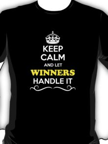 Keep Calm and Let WINNERS Handle it T-Shirt
