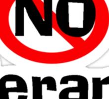 I have No tolerance for liars Sticker