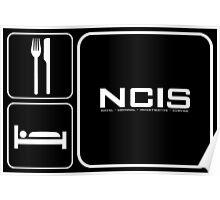 Food Sleep NCIS Poster