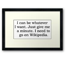 Can be anything with wikipedia Framed Print