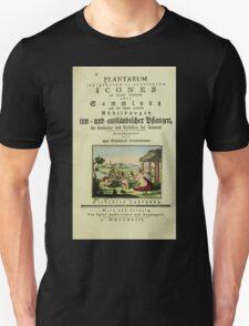 Plantarum Indigenarum et Exoticarum - Lukas Hochenleitter und Kompagnie 1788 - 362 Unisex T-Shirt