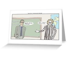 Beetlejuice + Ferris Bueller's Day Off Greeting Card