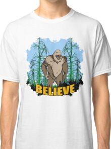 Believe in Bigfoot 2 Classic T-Shirt