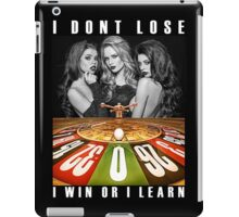 I Dont Lose I Win Or I Learn iPad Case/Skin