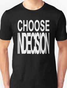 CHOOSE INDECISION T-Shirt