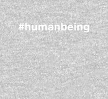 #humanbeing Unisex T-Shirt