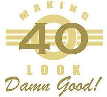 Making 40 Look Good by thepixelgarden
