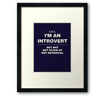 """""""I'm An Introvert"""" Framed Print"""