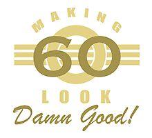 Making 60 Look Good Photographic Print
