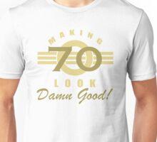 Making 70 Look Good Unisex T-Shirt