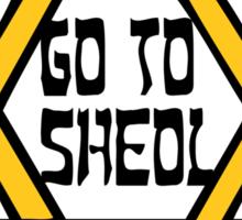 Go To Sheol Sticker