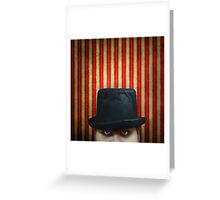 The Show Must Go On...... Greeting Card