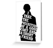 I Take The Precaution of A Good Coat Greeting Card