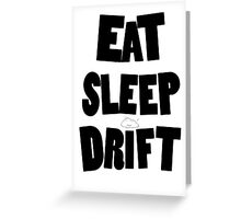 eat sleep drift cloud  Greeting Card