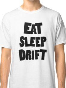 eat sleep drift cloud  Classic T-Shirt