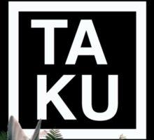 Tribute to Ta-Ku Sticker