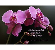 Strength, Hope, Survive; Begin each day with faith.  Lei Hedger Photography All Rights Reserved Photographic Print
