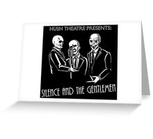 Silence and the Gentlemen Greeting Card