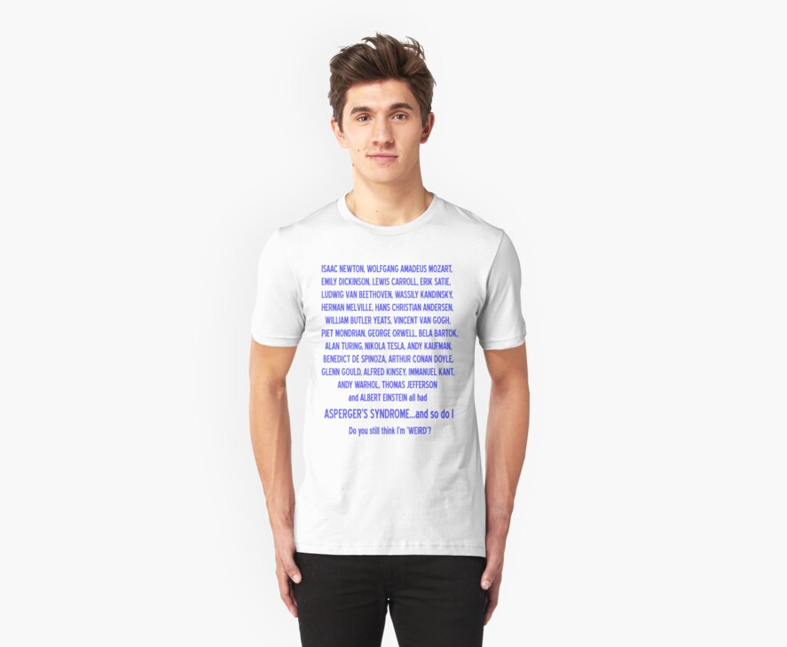 ASPERGER'S SYNDROME TEE : PLEASE READ DESCRIPTION by DilettantO