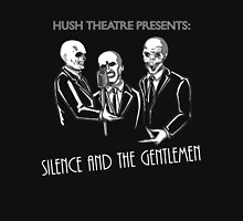 Silence and the Gentlemen Unisex T-Shirt