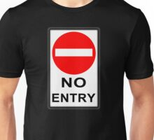 No Entry! Unisex T-Shirt
