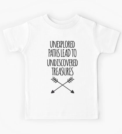 Unexplored Paths Quote Kids Tee
