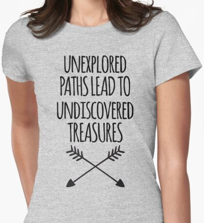 Unexplored Paths Quote Womens Fitted T-Shirt