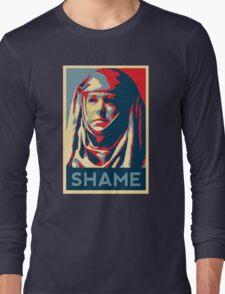 Shame (GOT) Long Sleeve T-Shirt
