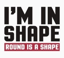 I'm In Shape Gym Quote Baby Tee