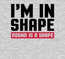 I'm In Shape Gym Quote Unisex T-Shirt