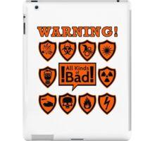 All kinds of bad iPad Case/Skin