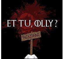 Et Tu, Olly? Photographic Print