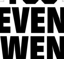 DO YOU EVEN GWENT BRO? Sticker