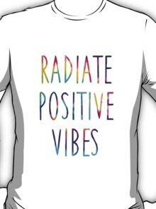 Radiate Positive Vibes T-Shirt