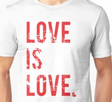 LOVE IS LOVE...period Unisex T-Shirt