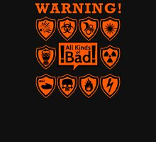 All kinds of bad Unisex T-Shirt