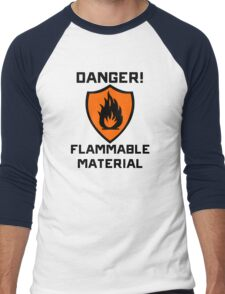 Warning - Danger Flammable Material Men's Baseball ¾ T-Shirt