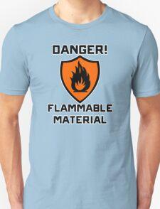 Warning - Danger Flammable Material T-Shirt