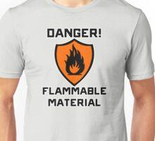 Warning - Danger Flammable Material Unisex T-Shirt